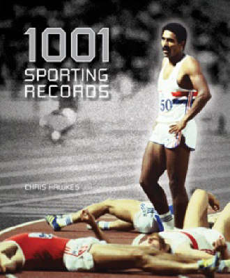 1001 Sporting Records by Chris Hawkes