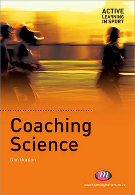Coaching Science by Dan Gordon