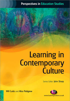 Learning in Contemporary Culture by Will Curtis, Alice Pettigrew