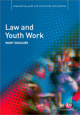 Law and Youth Work by Mary Maguire