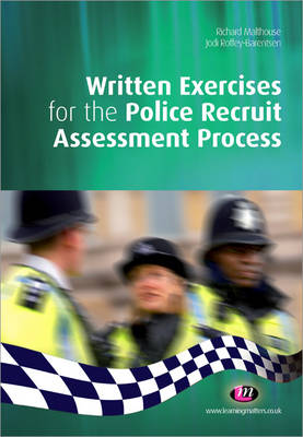 Written Exercises for the Police Recruit Assessment Process by Richard Malthouse, Jodi Roffey-Barentsen
