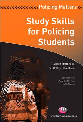 Study Skills for Policing Students by Richard Malthouse, Jodi Roffey-Barentsen