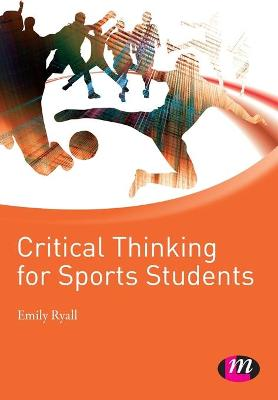 Critical Thinking for Sports Students by Emily Ryall