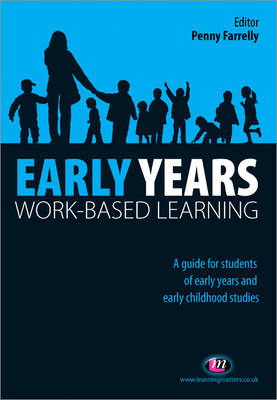 Early Years Work-Based Learning by Penny Farrelly