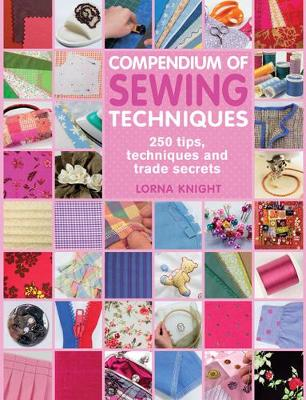 Compendium of Sewing Techniques by Lorna Knight