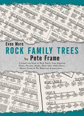 Even More Rock Family Trees by Pete Frame