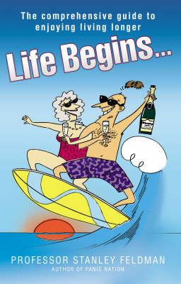 Life Begins by Stanley A. Feldman