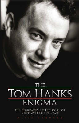 The Tom Hanks Enigma by David Gardner