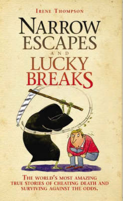 Narrow Escapes and Lucky Breaks by Irene Thompson