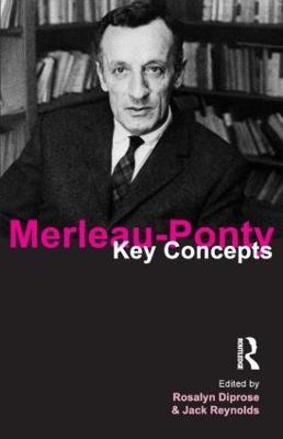 Merleau-Ponty by Rosalyn Diprose, Dr. Jack Reynolds