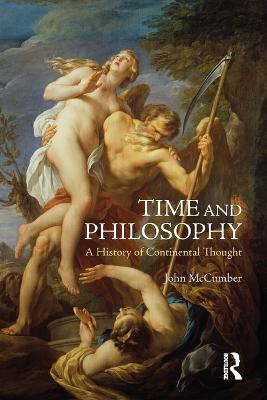 Time and Philosophy A History of Continental Thought by John McCumber
