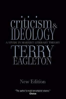 Criticism and Ideology A Study in Marxist Literary Theory by Terry Eagleton