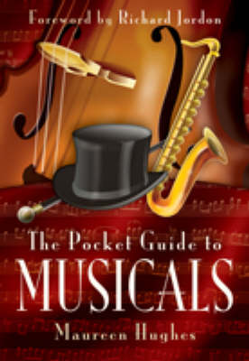 The Pocket Guide to Musicals by Maureen Hughes