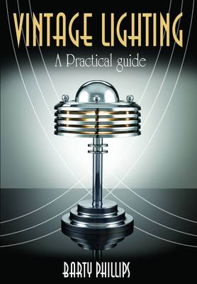 Vintage Lighting A Collectors Guide by Barty Phillips