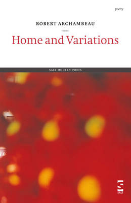 Home and Variations by Robert Archambeau