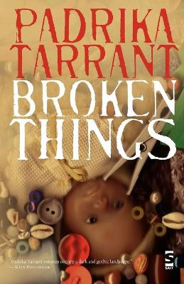 Broken Things by Padrika Tarrant