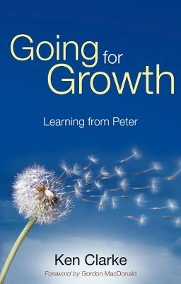 Going for Growth Learning from Peter by Ken Clarke