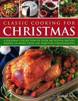 Classic Cooking for Christmas by Martha Day