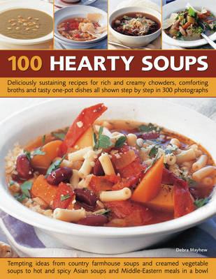100 Hearty Soups by Debra Mayhew