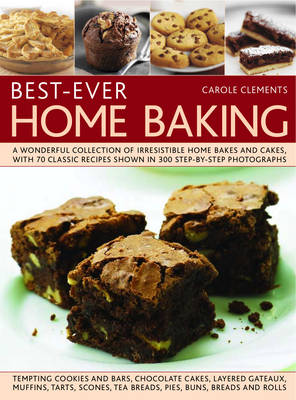 Best-Ever Home Baking by Carole Clements