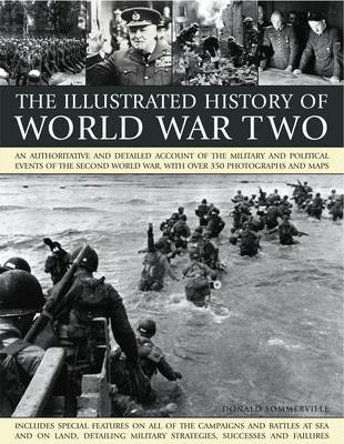 Illustrated History of World War Two by Donald Somerville