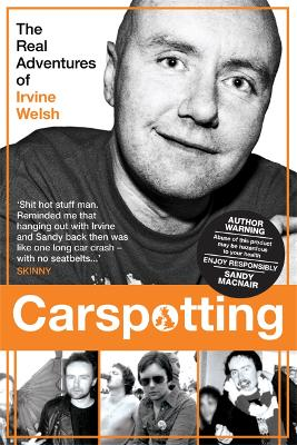Carspotting The Real Adventures of Irvine Welsh by Sandy Macnair