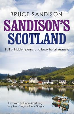 Sandison's Scotland by Bruce Sandison, Fiona Armstrong