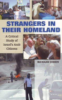 Strangers in Their Homeland A Critical Study of Israel's Arab Citizens by Ra'anan Cohen