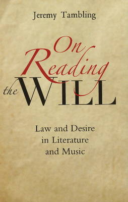 On Reading the Will Law & Desire in Literature & Music by Professor Jeremy Tambling
