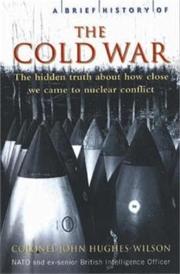 A Brief History of the Cold War by John Hughes-Wilson
