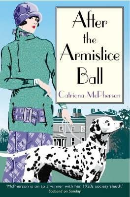 After the Armistice Ball by Catriona McPherson