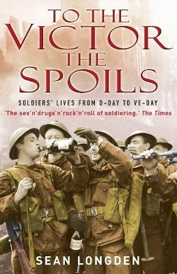 To the Victor the Spoils by Sean Longden
