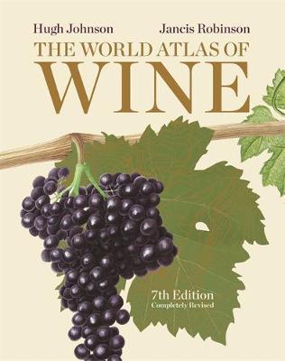 The World Atlas of Wine by Hugh Johnson, Jancis Robinson