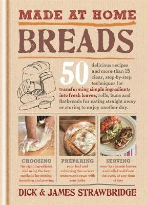 Made at Home: Breads by Dick Strawbridge, James Strawbridge
