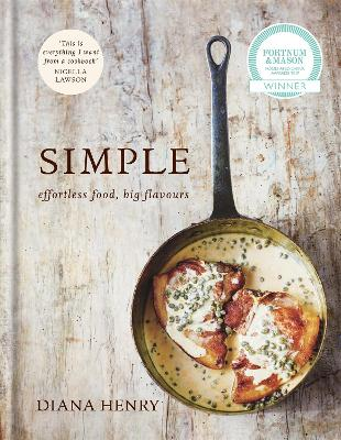 SIMPLE effortless food, big flavours by Diana Henry