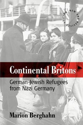 Continental Britons German-Jewish Refugees from Nazi Germany by Marion Berghahn