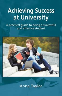 Achieving Success at University by Anna Taylor