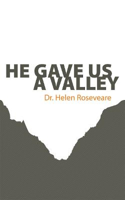 He gave us a Valley by Helen Roseveare