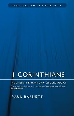 1 Corinthians Holiness and Hope of a Rescued People by Paul Barnett