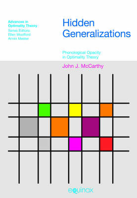 Hidden Generalizations Phonological Opacity in Optimality Theory by John J. McCarthy