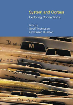 System and Corpus Exploring Connections by Geoffrey Richard Thompson