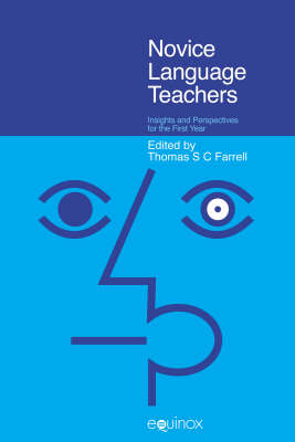 Novice Language Teachers Insights and Perspectives for the First Year by Thomas S. C. Farrell