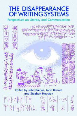The Disappearance of Writing Systems Perspectives on Literacy and Communication by John Baines