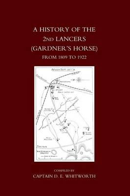 History of the 2nd Lancers (Gardner's Horse) from 1809-1922 by D. E. Whitworth