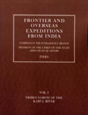 Frontier and Overseas Expeditions from India Tribes North of the Kabul River by