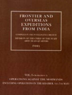Frontier and Overseas Expeditions from India Operations Against the Mohmands (icluding Operations in the Khaiber 1st - 7th May) by