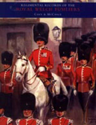 Regimental Records of the Royal Welch Fusiliers by