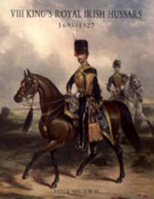 History of the Viii King's Royal Irish Hussars 1693-1927 by Robert H. Murray