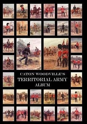 Caton Woodville's Territorial Army Album 1908 by Richard Caton Woodville