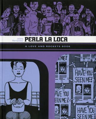 Love and Rockets Love and Rockets Perla La Loca Perla La Loca: v. 5 by Jaime Hernandez